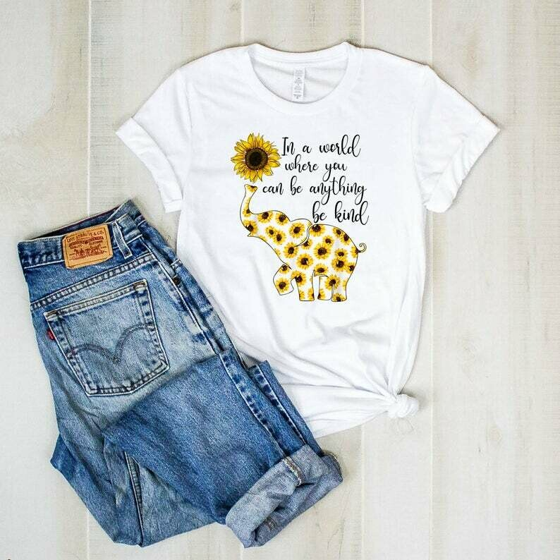 In A World Where You Can Be Anything Be Kind Shirt, Women's Sarcastic Shirt, Sunflower Lover Shirt, Funny Mom Shirt, Teacher Shirts