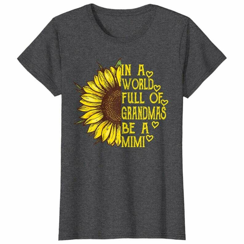 Womens In a World Full of Grandmas Be a Mimi Sunflower Mother's Day T-Shirt