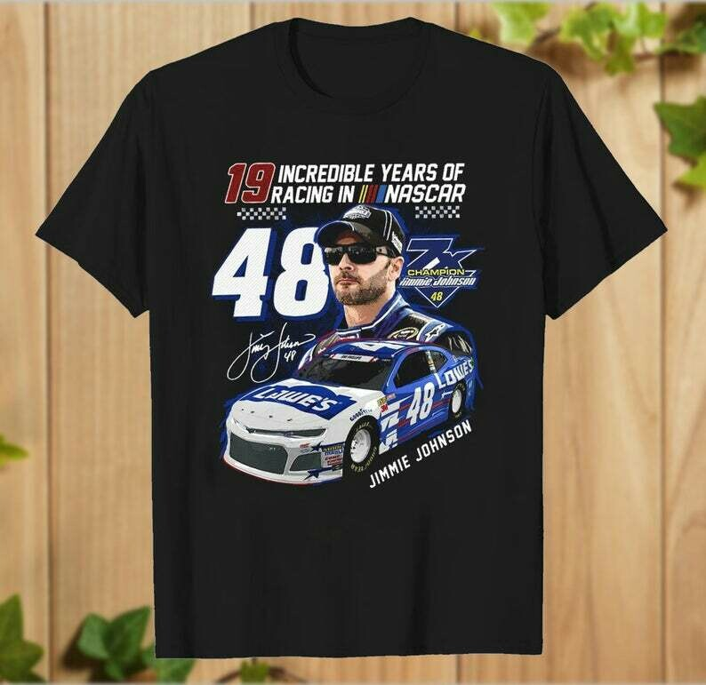 19 Incredible Years Of Racing In Nascar Jimmie Johnson 48 signature Driver Fan T Shirt - hung06032020