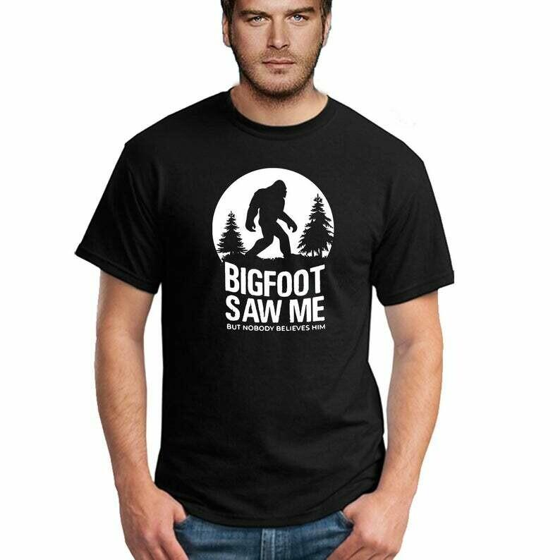Bigfoot Saw Me But Nobody Believes Him T-shirt Funny Camping Hiking Shirts Tee Bigfoot Movie Camping Camp Tee Shirt MEN Tshirt