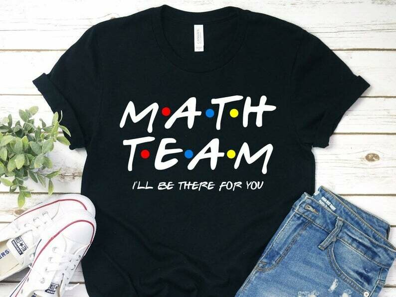 Math Team Shirt, Math Teacher Shirt, Math Coach Shirt, Math Teacher Gift, Gift For Math Teacher, Mathematics Shirt, Math Shirt, Math Squad