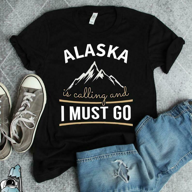 State of Alaska Shirt, Alaska Gift, Alaskan Souvenir, Funny Alaskan Cruise Vacation, Alaskan T-Shirt, Alaska is Calling, Alaska State