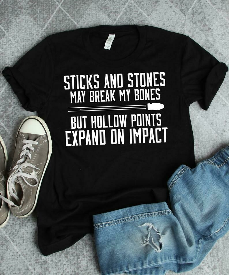 Gun Shirt, Gun Owner Gift, 2nd Amendment Shirt, Hollow Points Shirt, Sticks And Stones, Second Amendment, Pro Gun Rights, Gun Gifts
