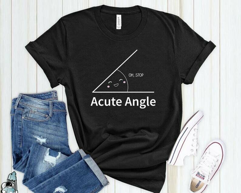 Math Gift, Acute Angle Shirt, A Cute Angle, Math Teacher Gift, Math Shirt, Mathematics Gift, Funny Math T-Shirt, Cute Math Shirt
