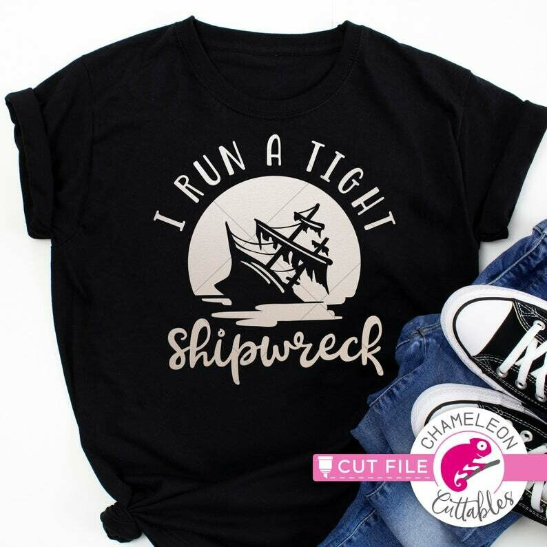 I run a tight shipwreck, SVG for shirt, funny, circle design, dxf png File for Silhouette Cameo, Cricut, Commercial Use Digital Design