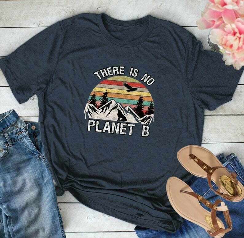There Is No Planet B Earth Day 2020 Global Warming Is Real