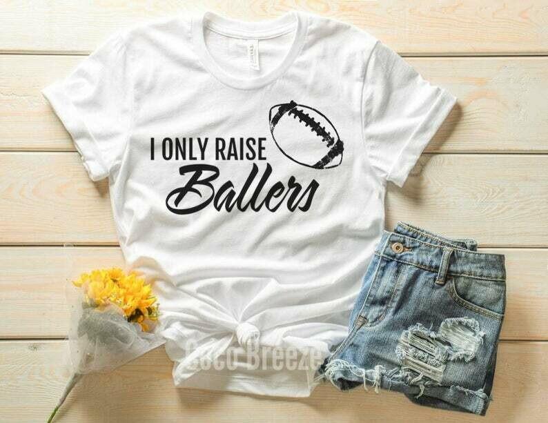 I only raise ballers (football) - unisex tshirt. football mom shirt, football shirt, let's do this, football shirts, football women shirt
