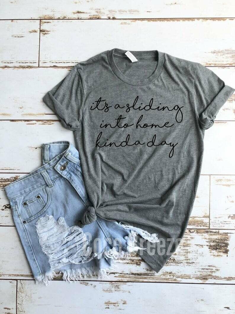 Its a sliding into home kinda day - unisex tshirt. baseball mom shirt, baseball shirt, baseball shirts, baseball womens,softball shirt,tball