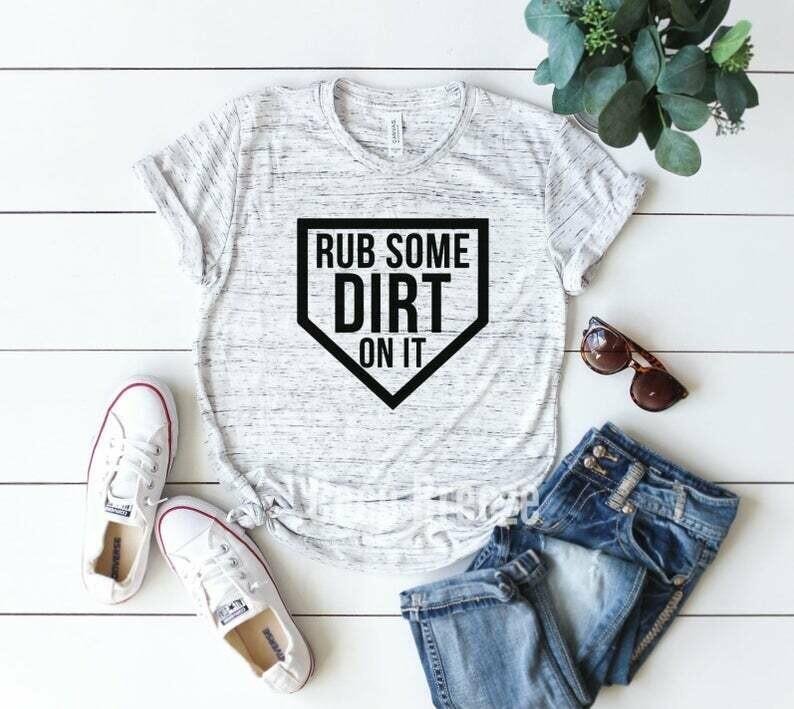Rub some dirt on it - unisex tshirt. baseball mom shirt, baseball shirt, baseball shirts, baseball womens, softball shirt, tball shirt