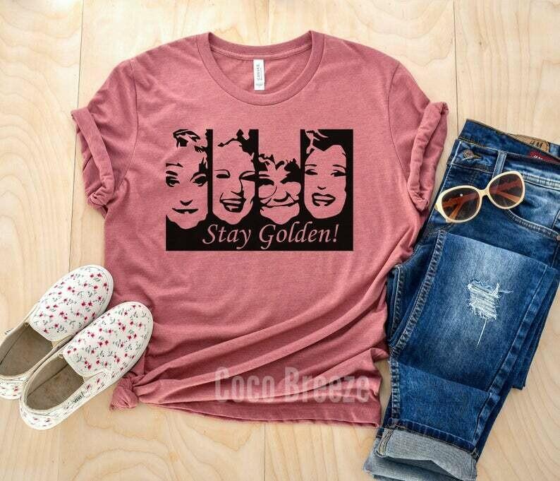 Stay Golden - unisex tshirt. Golden girls, golden shirts shirt, golden girls tee, shady pines, funny womens shirt, funny graphic tees