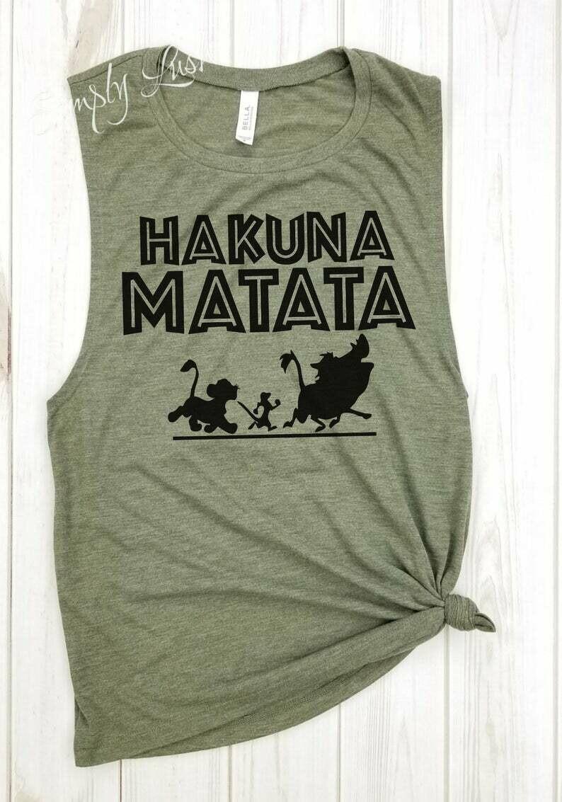 Hakuna Matata - muscle tank, Lion king tank, disney world tank, disney tanks, disneyland, Animal Kingdom tank, it means no worries, disney.