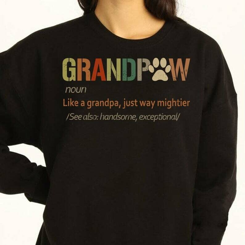 GrandPaw Definition Like A Grandpa Just Way Mightier See Also Handsome Exceptional Dog Lover T Shirt Gift For Dad Papa GrandPa Father