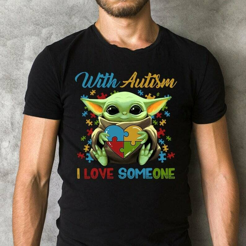 Baby Yoda with Autism I love some one The Mandalorian with death Star Wars Movie T Shirt for Awareness Day
