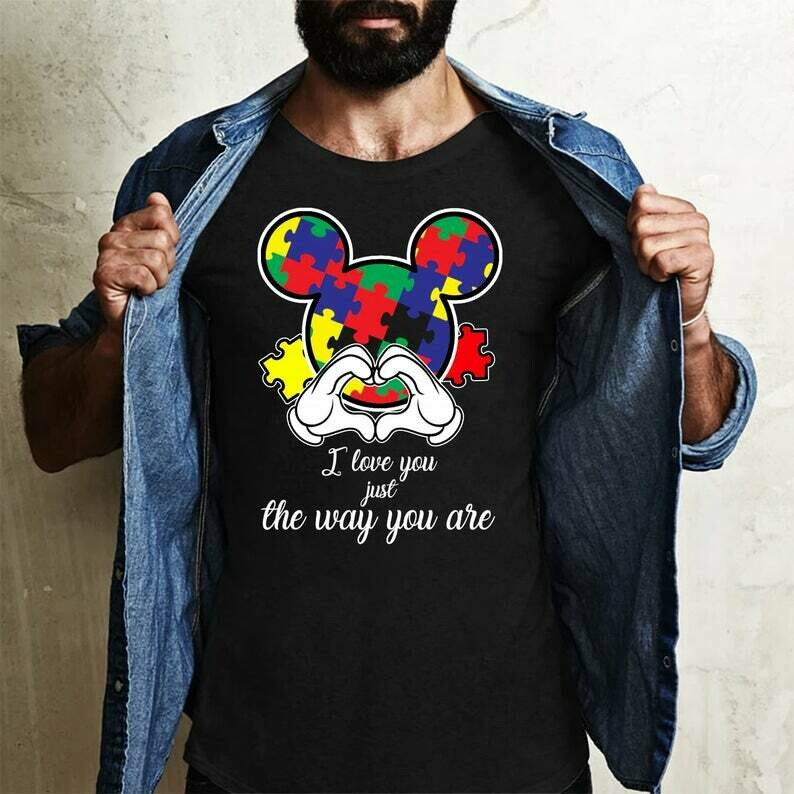I Love You Just The Way You Are Autism Disney Mickey Mouse T shirt gift for Mom Mama Mother's Father's Day