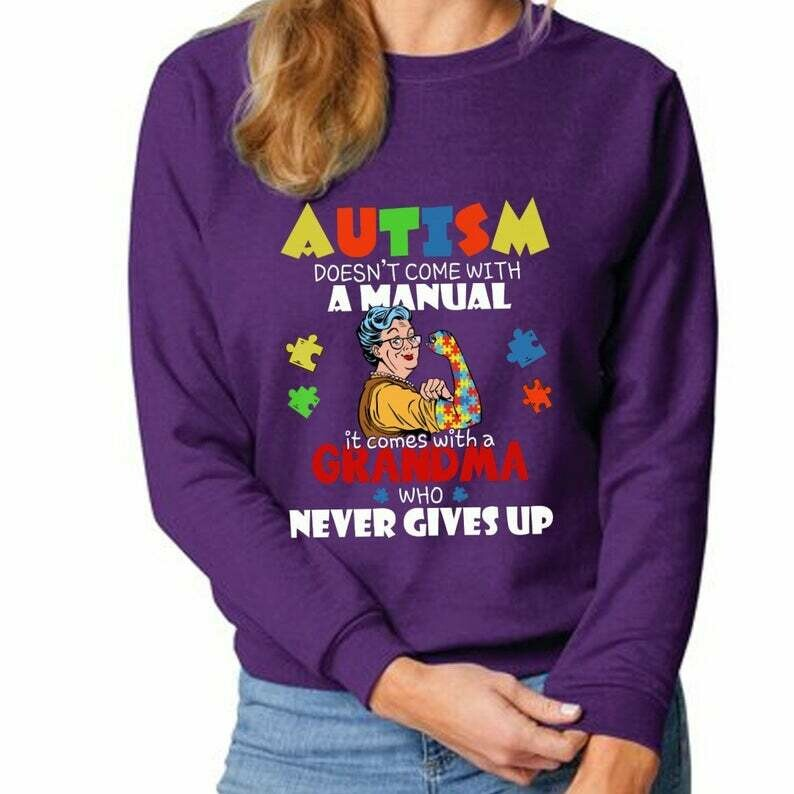 Autism Doesn't Come Manual It Comes A Grandma Never Gives Up T Shirt gift for grandma mama mom Mother's Day