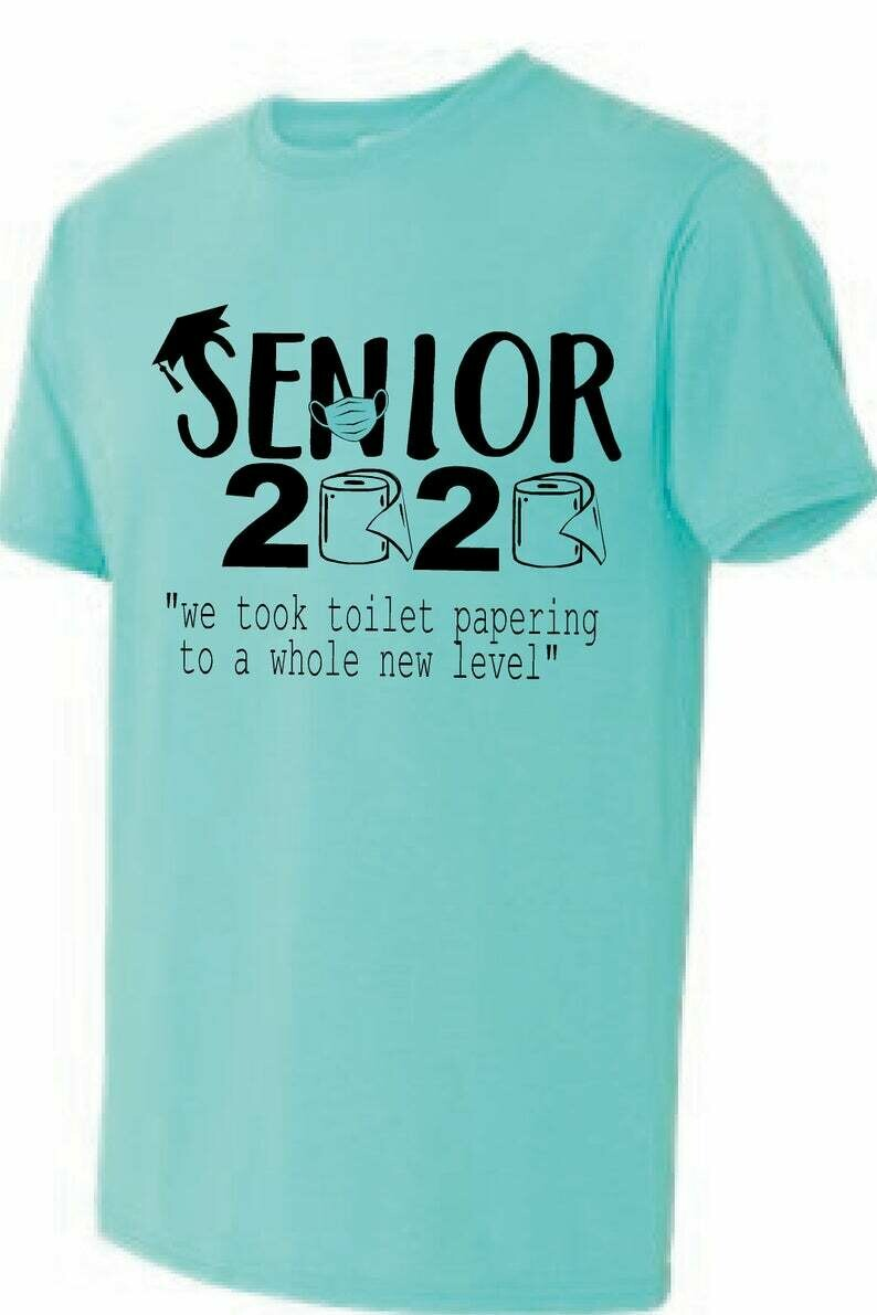 """2020 Senior """"we took toilet papering to a whole new level"""" t- shirt"""