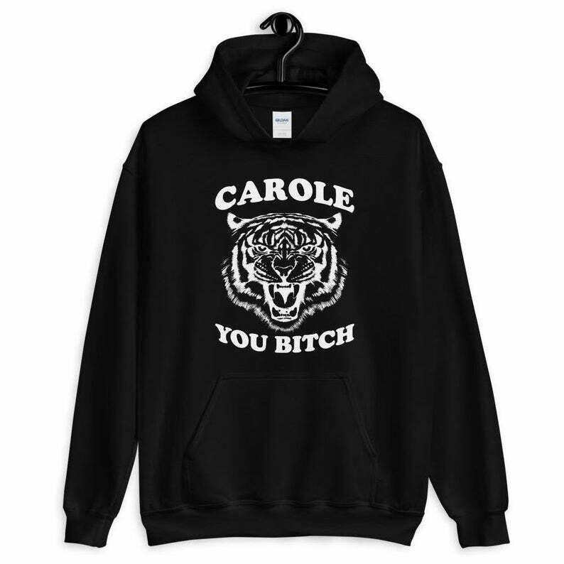 Carole You Bitch Unisex Hoodie