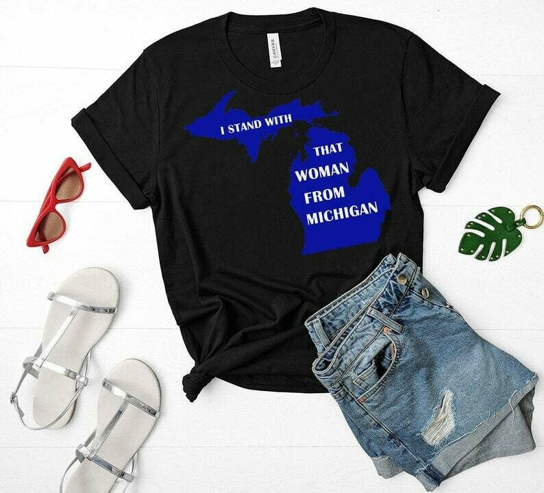 I Stand With That Woman From Michigan shirt, that woman from michigan shirt, Social Justice Shirts, Activist Shirts