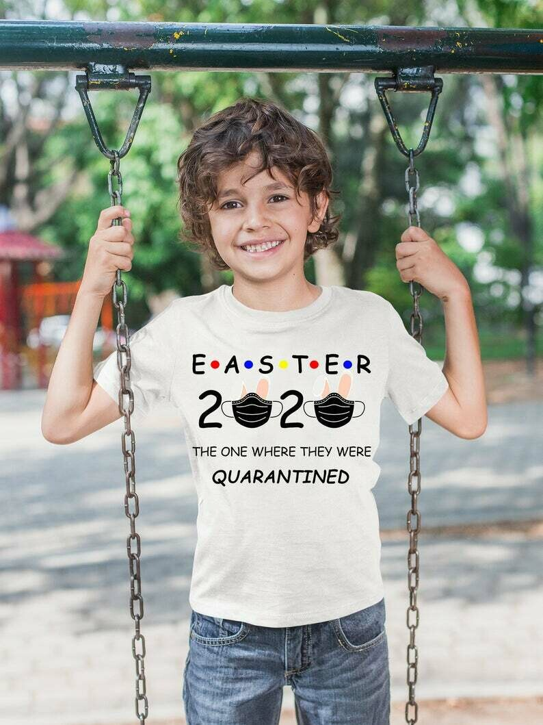Easter 2020 Kids Tee, The One Where They Were Quarantined shirt, 2020 shirts for seniors, funny senior shirts for quarantined, friends quote