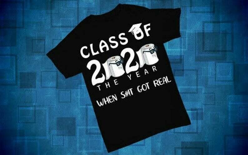 Class Of 2020 shirts, The Year When Shit Got Real, Seniors Shirt, Class Of 2020 tshirt, Quarantine Graduation, Toilet Paper Shirt