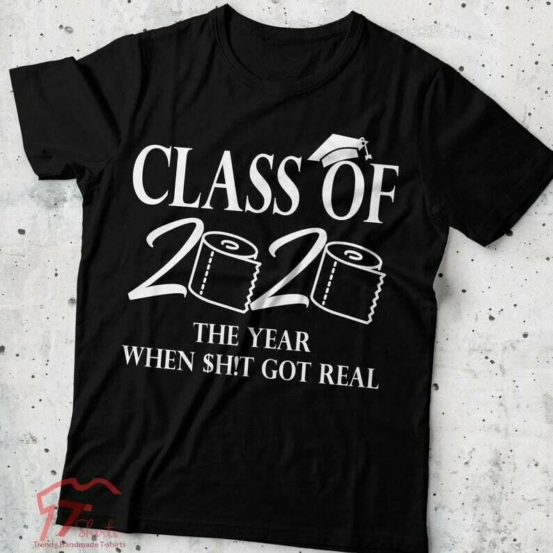 Class Of 2020 The Year When Shit Got Real Class Teachers Seniors 2020 Shirt Seniors Class Of 2020 Quarantine Graduation, Class Of 2020 shirt
