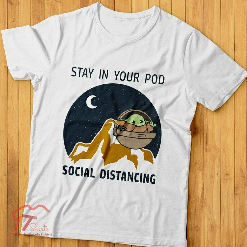 Baby Yoda Shirt, Stay In Your Pod, Quarantine Shirt Social Distancing, Introvert Shirt, Social Distancing Funny Anti-social Introvert Tshirt