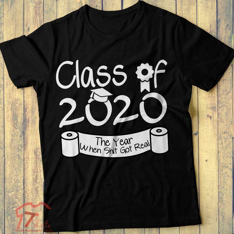 Class Of 2020 Shirt Seniors, The Year When Shit Got Real, Class Teachers, Seniors 2020 Shirt, Seniors Class Of 2020, Quarantine Graduation