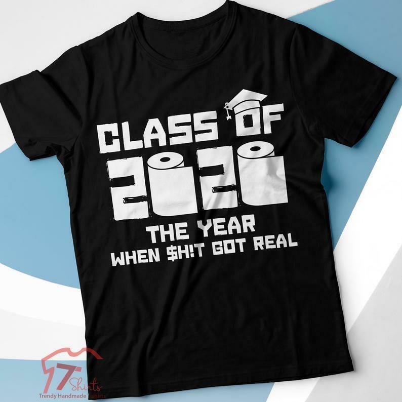 Class Of 2020 When Shit Got Real, Quarantine Shirt, Friends 2020 Senior, Seniors 2020 Shirt, Seniors Shirts, Quarantine Graduation, Funny