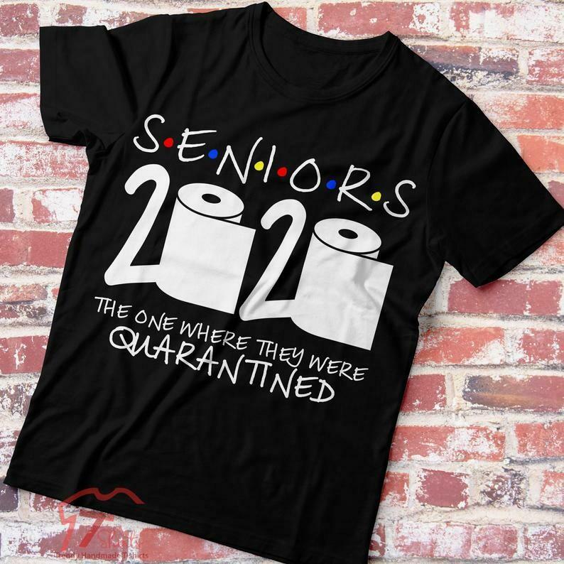 Seniors 2020, The One Where They Were Quarantined, Seniors 2020 Seniors, Friends Class Of 2020 Senior Shirt Graduate Graduation Gift