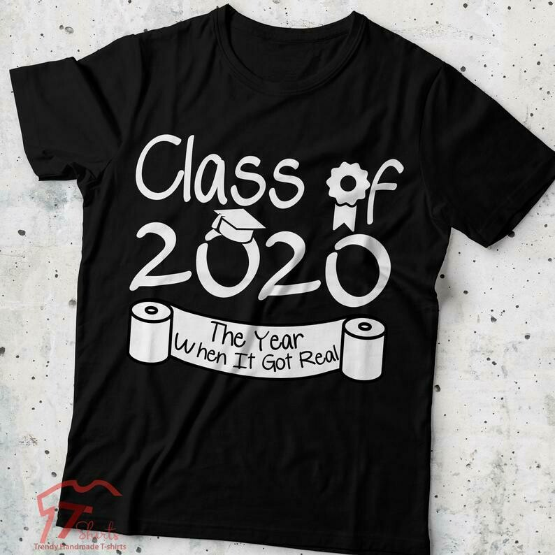 Class Of 2020 Shirt When Shit Got Real, Class Teachers, Seniors 2020 Shirt, Seniors Class Of 2020, Quarantine Graduation, Toilet Paper Shirt