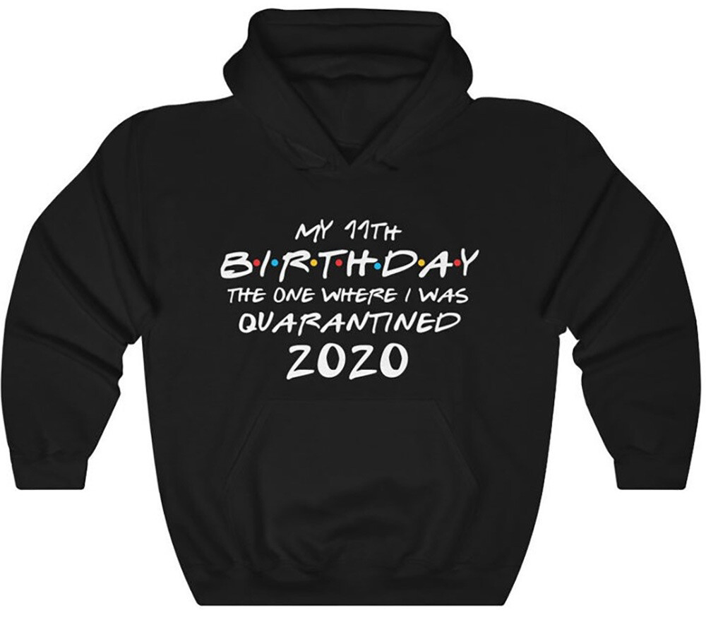 Custom Birthday Quarantined Sweatshirt, Unisex Heavy Blend Hooded Sweatshirt, Quarantine Birthday 2020