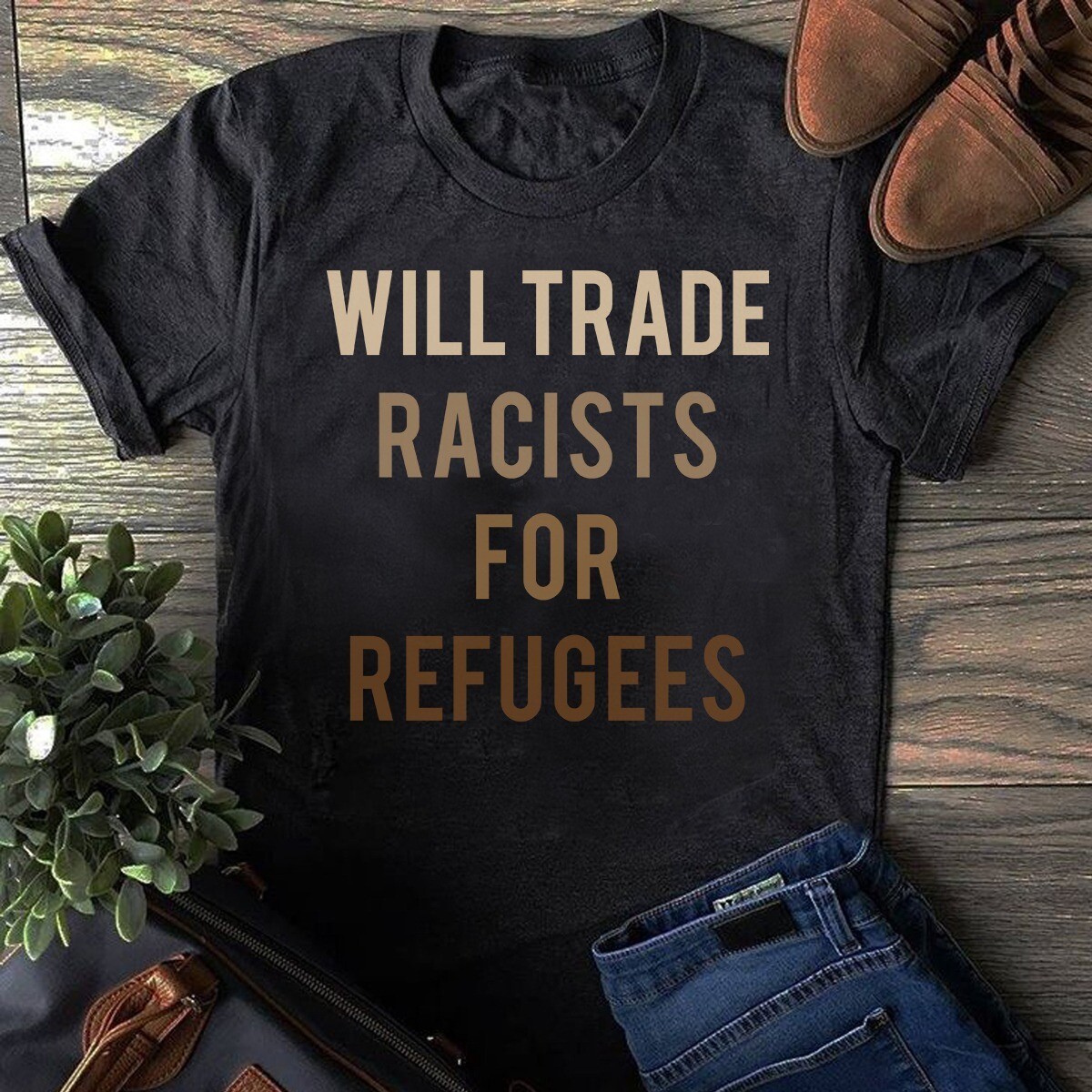 Will Trade Racists For Refugees Shirt