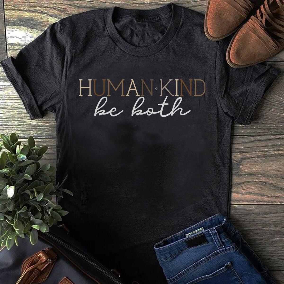 Human - Kind Be Both Shirt