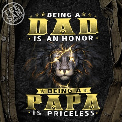 Being a Dad is honor being Papa is priceless Shirt