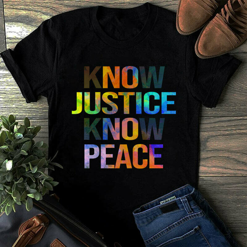 KNOW JUSTICE KNOW PEACE T-SHIRT