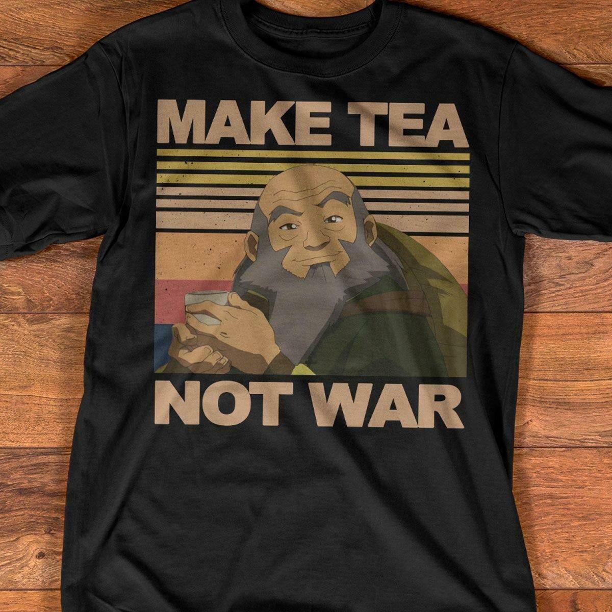 Make Tea Not War Avatar Iroh Vintage Retro Shirt