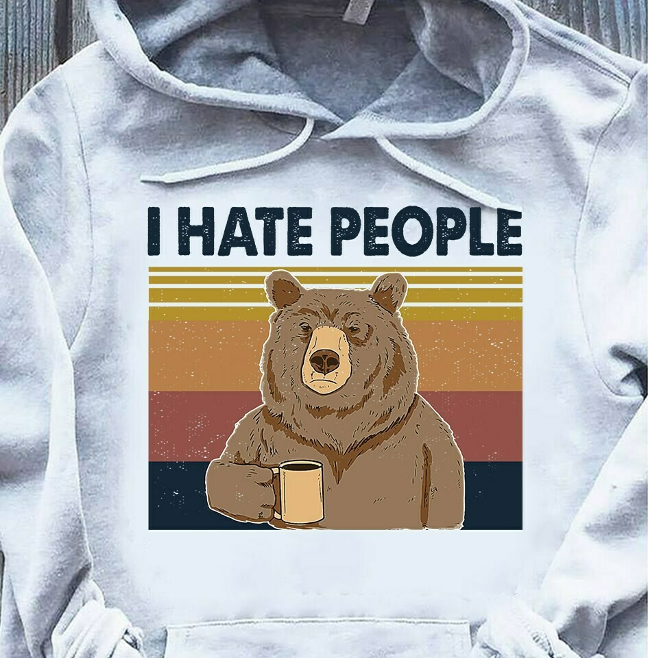 I HATE PEOPLE BEAR CUP VINTAGE RETRO SHIRT