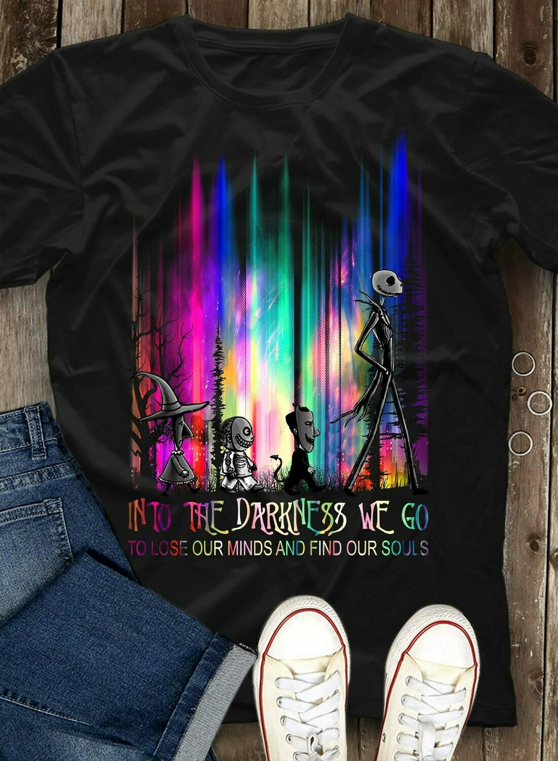 In to the darkness we go to lose our minds and find our souls shirt