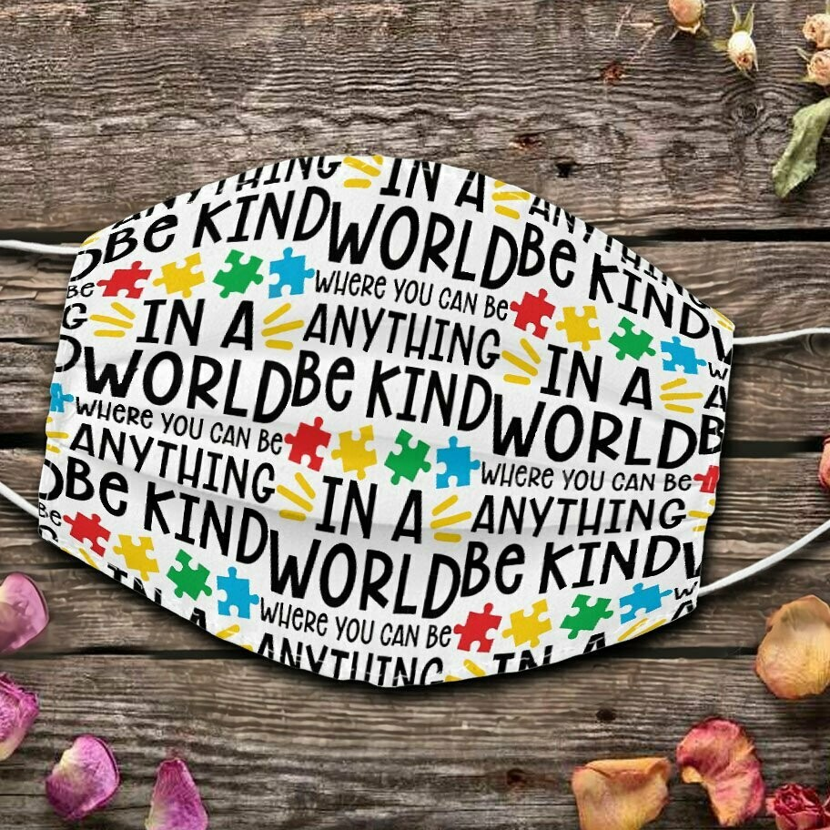 Be Kind Face Mask Autism Awareness Teacher Filter Cotton Mask In A World Where You Can Be Anything Be Kind Mask