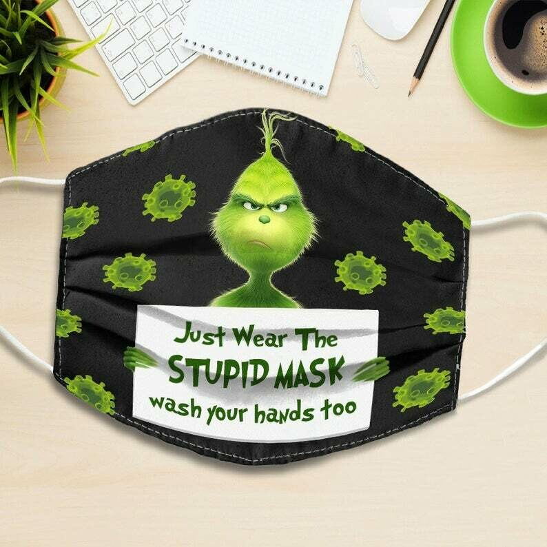 Grinch Just Wear This Stupid face Mask