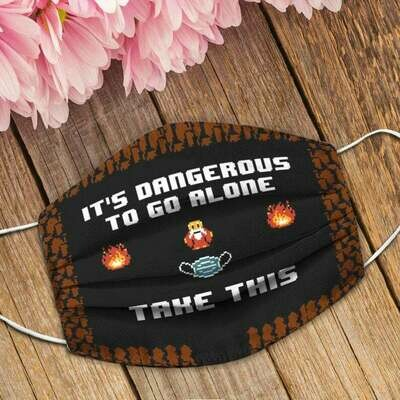 Funny It's Too Dangerous To Go Alone Take This Face mask Reusable Face Mask