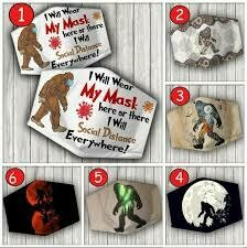 Face Cover Face Mask Bigfoot I will wear my mask here or there social distancing everywhere face mask
