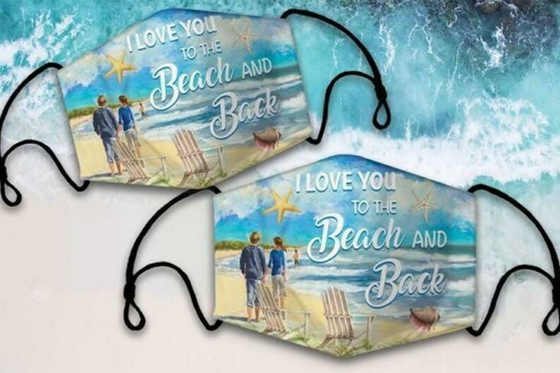 I love you to the beach and Back Face Mask