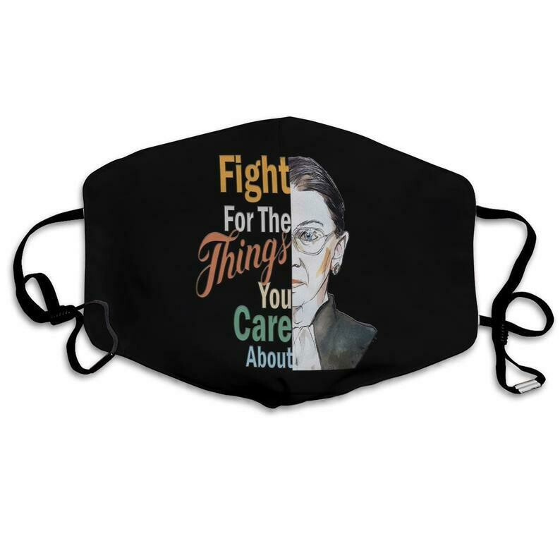 Fight For The Things You Care About Ruth Bader RBG Mask