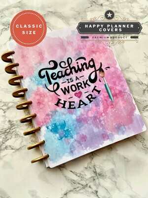 Teaching is a Work of Heart Happy Planner Cover | Cute Paint Watercolour Hearts Custom Classic Size