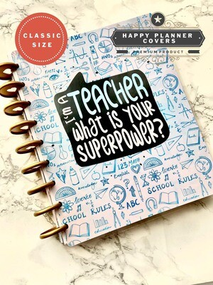 I am a Teacher What's Your Superpower Happy Planner Cover | Cute Neutral Grey Blue Doodle Classic Size
