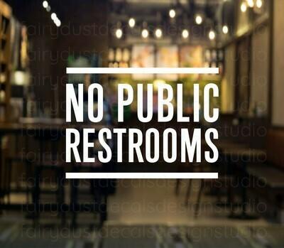 No Public Restrooms Window Decal