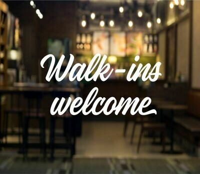 Walk-ins Welcome Decal