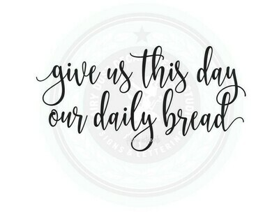 Bread Box Decal - give us this day our daily bread
