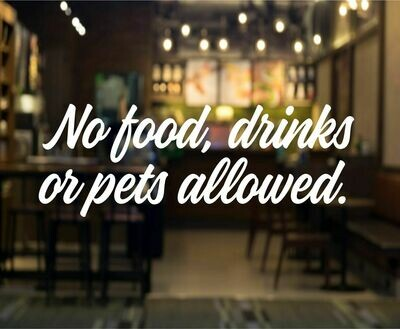 No Food Drinks or Pets Allowed Decal